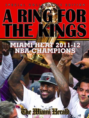 9780983733706: A Ring For The Kings - Miami Heat 2011-12 NBA Champions