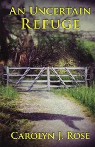 An Uncertain Refuge: Carolyn J. Rose