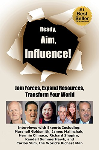 Ready, Aim, Influence! Join Forces, Expand Resources, Transform Your World: Viki Winterton