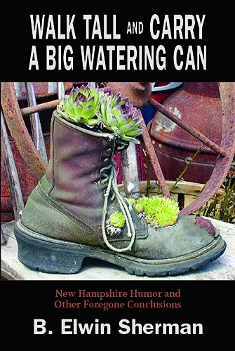 9780983740001: Walk Tall and Carry A Big Watering Can