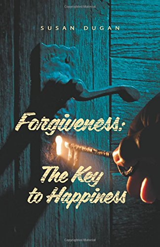 9780983742029: Forgiveness: The Key to Happiness