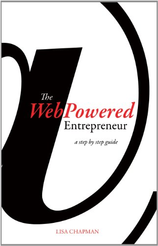 WebPowered Entrepreneur: A Step by Step Guide: Chapman, Lisa