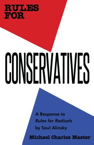 9780983745686: Rules for Conservatives: A Response to Rules for Radicals by Saul Alinsky