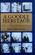 A Goodly Heritage: A Memoir of Missisiippi: Payne, Mary Libby