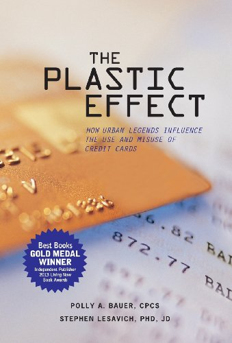 9780983749905: The Plastic Effect: How Urban Legends Influence the Use and Misuse of Credit Cards