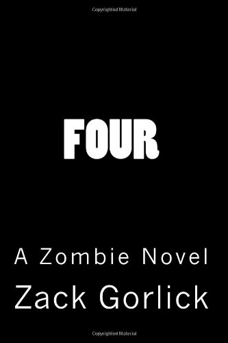9780983750901: Four: A Zombie Novel