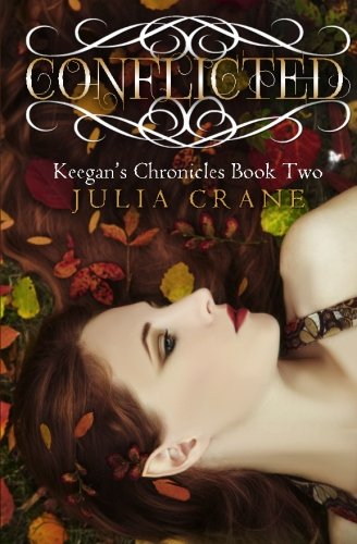 Conflicted: Keegan`s Chronicles Crane, Julia and Umbleja,