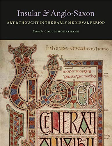9780983753704: Insular and Anglo-Saxon Art and Thought in the Early Medieval Period (The Index of Christian Art)