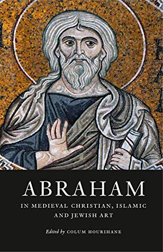 Abraham in Medieval Christian, Islamic and Jewish