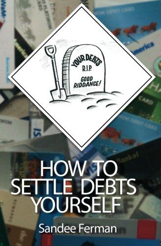 How to Settle Debts Yourself: Sandee Ferman