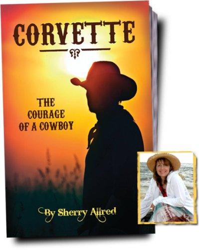9780983755708: Corvette: The Courage of a Cowboy