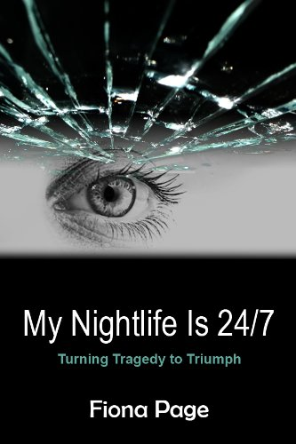 9780983757221: My Nightlife Is 24/7: Turning Tragedy to Triumph