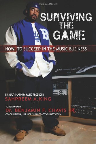 9780983757702: Surviving The Game: How To Succeed In The Music Business