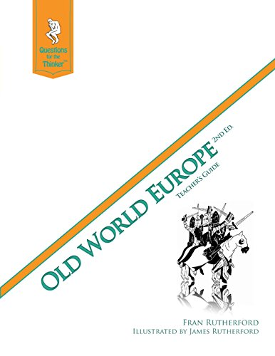9780983758150: Old World Europe 2nd Edition Teacher's Guide: Questions for the Thinker Study Guide Series