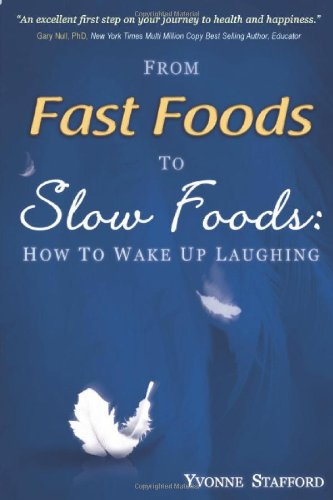 9780983758907: From Fast Foods to Slow Foods: How to Wake up Laughing