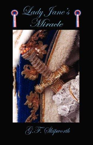 Lady Jane's Miracle: G F Skipworth