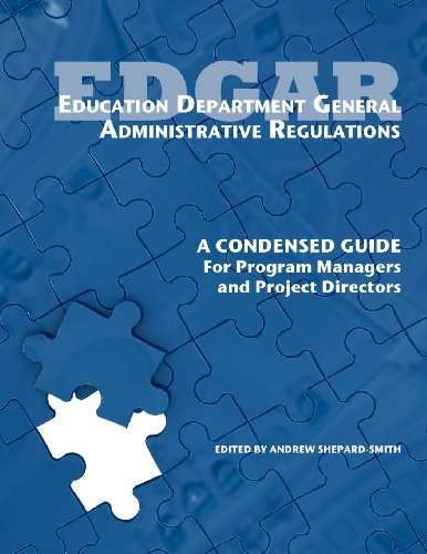 9780983762249: Education Department General Administrative Regulations: A Condensed Guide for Program Managers and Project Directors