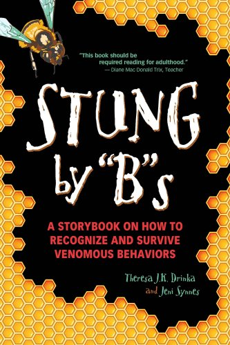 "Stung By ""B""s: Theresa J. K. Drinka; Jeni Synnes"