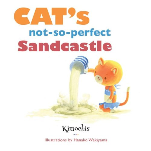 9780983766827: Cat's not-so-perfect Sandcastle (Kimochis)