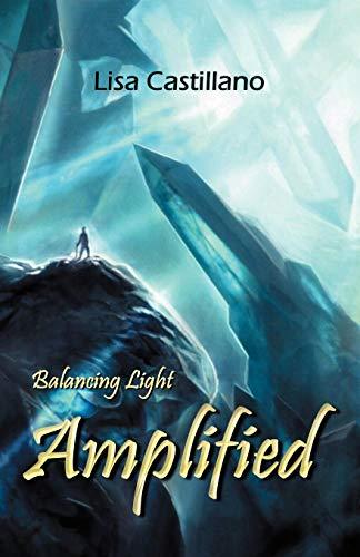 Amplified Balancing Light Book One: Lisa Castillano