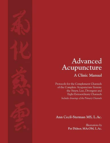 9780983772002: Advanced Acupuncture a Clinic Manual