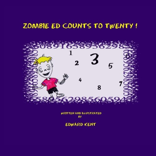 Zombie Ed Counts To Twenty! (098377353X) by Kent, Edward