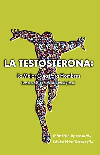 9780983773900: La Testosterona: La Mejor Guia Para Hombres