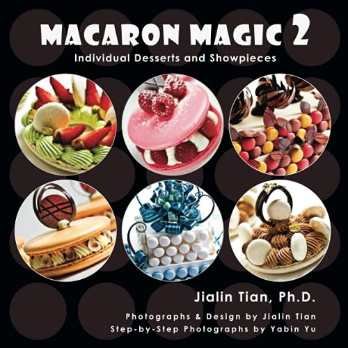 9780983776420: Macaron Magic 2: Individual Desserts and Showpieces