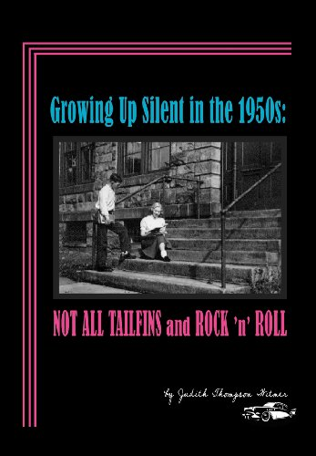 9780983776826: Growing Up Silent in the 1950s: Not All Tailfins and Rock 'n' Roll