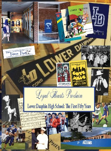 9780983776833: Loyal Hearts Proclaim: The First Fifty Years of Lower Dauphin High School