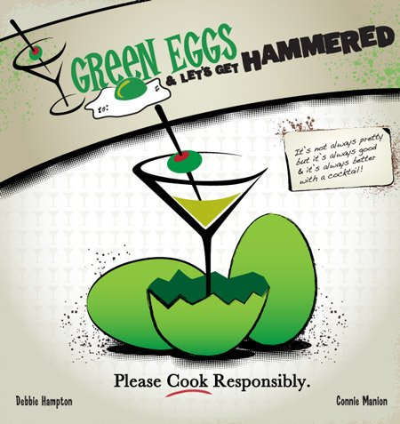 9780983783008: Green Eggs and Let's Get Hammered Cocktail/Cookbook