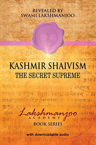 9780983783336: Kashmir Shaivism: The Secret Supreme (Lakshmanjoo Academy Book Series)