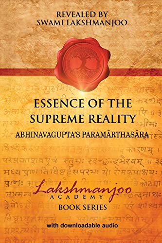 9780983783350: Essence of the Supreme Reality: Abhinavagupta's Paramarthasara: Volume 1 (Lakshmanjoo Academy Book Series)