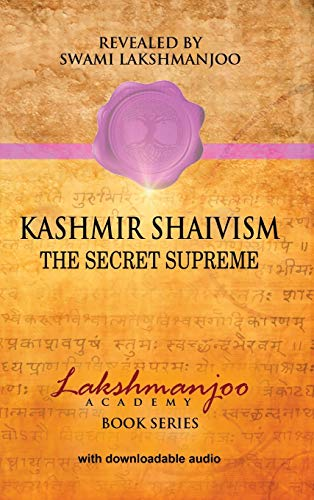9780983783367: Kashmir Shaivism: The Secret Supreme