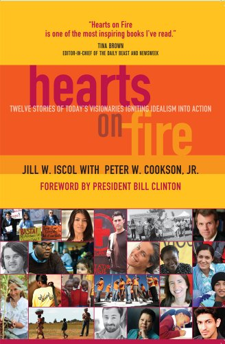 9780983784814: Hearts on Fire: Stories of Today's Visionaries Igniting Idealism Into Action