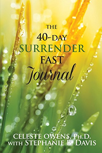 The 40-Day Surrender Fast Journal: Owens, Celeste Camille; Davis, Stephanie Brandies