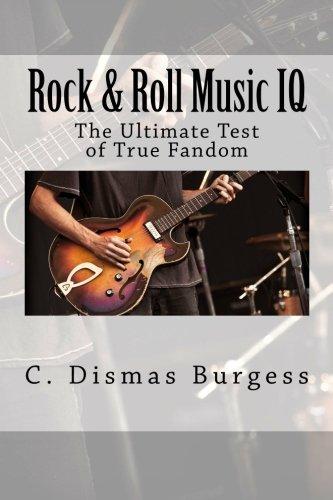 9780983792291: Rock & Roll Music IQ: The Ultimate Test of True Fandom (History & Trivia): Volume 1