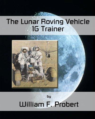 The Lunar Roving Vehicle 1G Trainer: William Probert