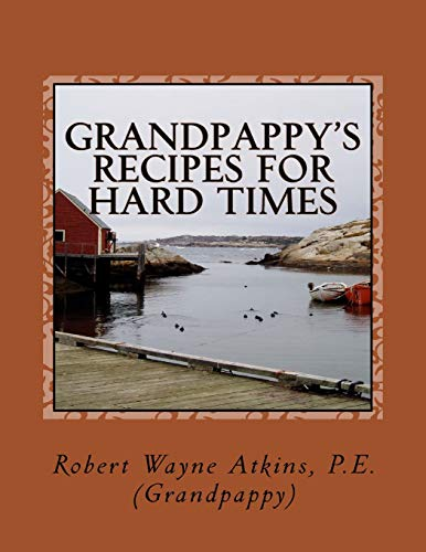 9780983793311: Grandpappy's Recipes for Hard Times