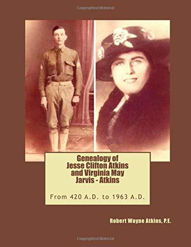 9780983793328: Genealogy of Jesse Clifton Atkins and Virginia May Jarvis - Atkins