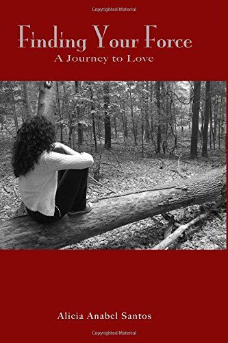 9780983794301: Finding Your Force: A Journey to Love