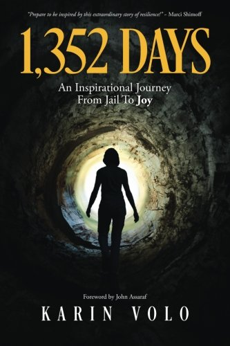 9780983796053: 1,352 Days: An Inspirational Journey from Jail to Joy