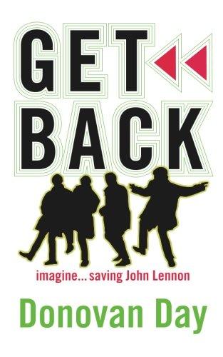 9780983796398: Get Back: Imagine...Saving John Lennon