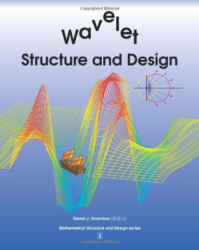 9780983801139: Wavelet Structure and Design (Mathematical Structure and Design series)
