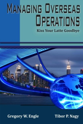 9780983802464: Managing Overseas Operations: Kiss Your Latte Goodbye