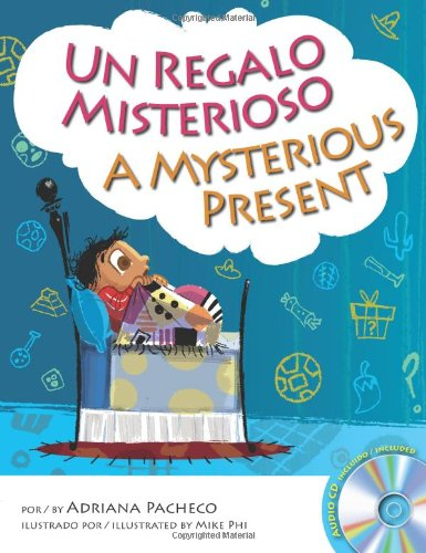 A Mysterious Present (Bilingual English-Spanish with Audio: Adriana Pacheco, Mike