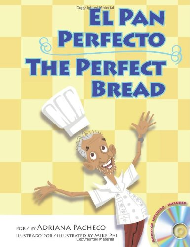 The Perfect Bread (Bilingual English-Spanish with Audio: Adriana Pacheco, Mike