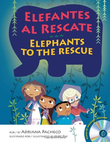 Elephants to the Rescue (Bilingual English-Spanish with: Adriana Pacheco, Mike
