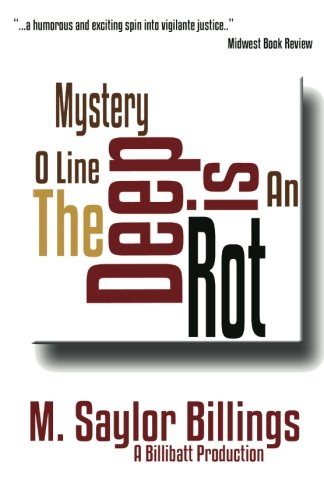 The Rot is Deep An O Line Mystery The O Line Mysteries: M. Saylor Billings