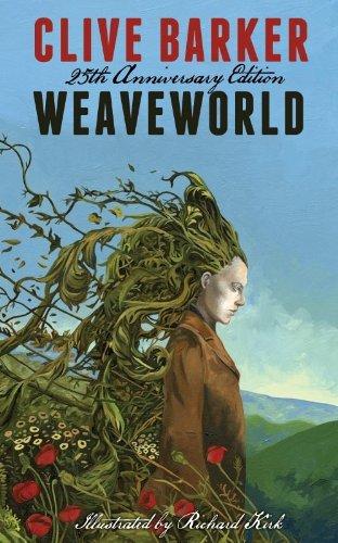 Weaveworld: 25th Anniversary Edition: Barker, Clive